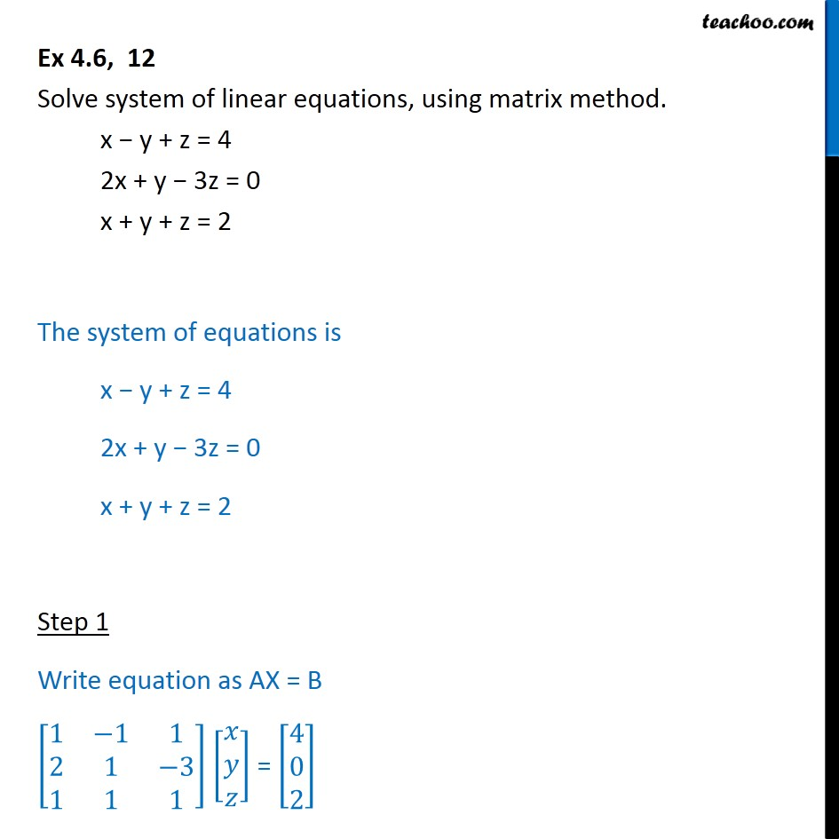 Ex 4.6, 12 - Solve system of linear equations, using matrix - Find solution of equations- Equations given