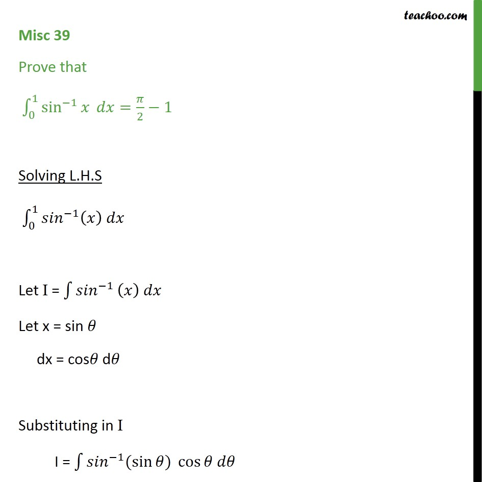 Misc 39 - Prove that 0->1 sin-1 x dx = pi/2 - 1 - Definate Integration - By Formulae