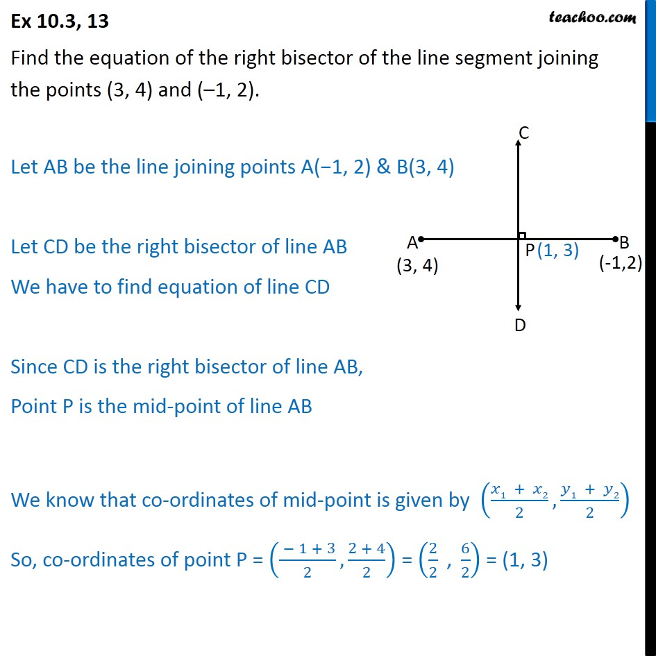 Ex 10.3, 13 - Find equation of right bisector of line joining - Ex 10.3