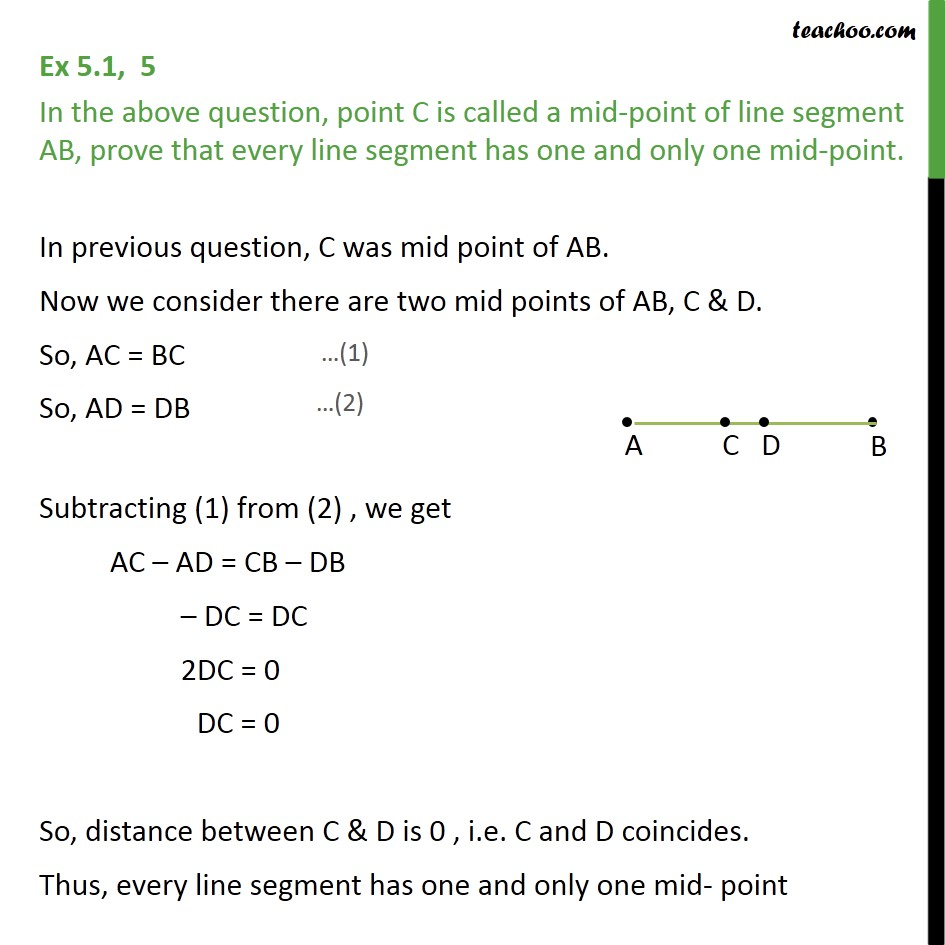 Ex 5.1, 5 - In the above question, point C is mid-point - Axioms