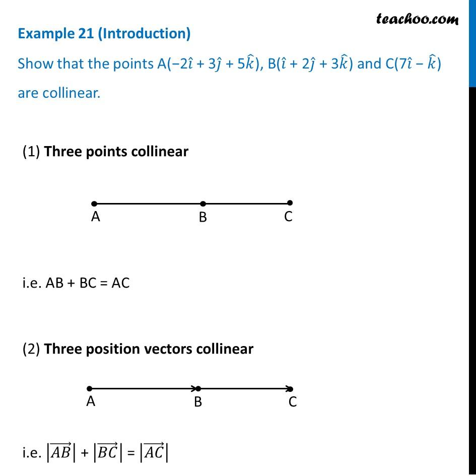 Show that the points A(-2i + 3j + 5k), B(i + 2j + 3k) and C(7i - k)