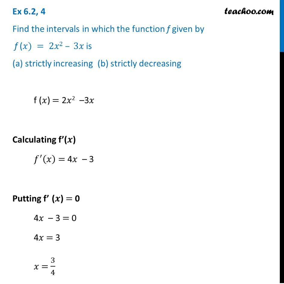 Ex 6.2, 4 - Find intervals f(x) = 2x2 - 3x is (a) increasing