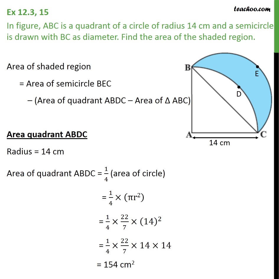 Ex 12.3, 15 - ABC is a quadrant of a circle of radius 14 cm - Ex 12.3