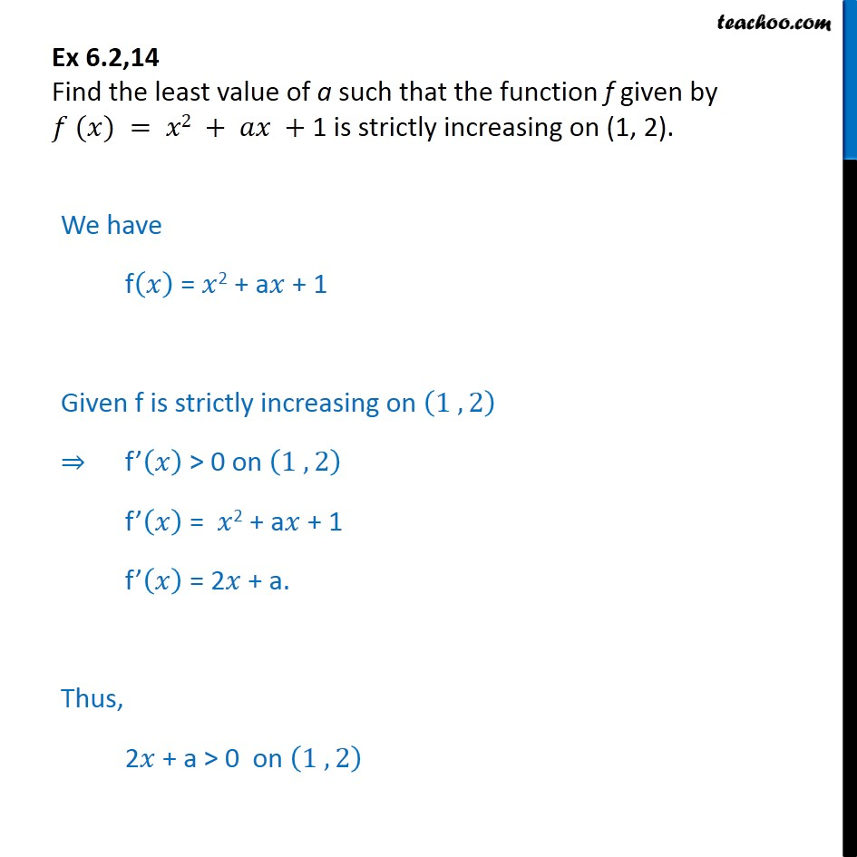 Ex 6.2, 14 - Find least value of a such that f(x) = x2+ax+1 - To show increasing/decreasing in intervals