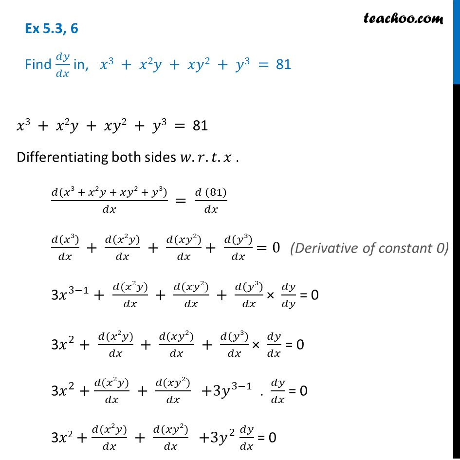 Ex 5.3, 6 - Find dy/dx in x3 + x2y + xy2 + y3 = 81 - CBSE