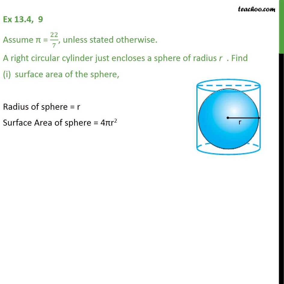 Ex 13.4, 9 - A right circular cylinder just encloses a sphere - Area Of Sphere