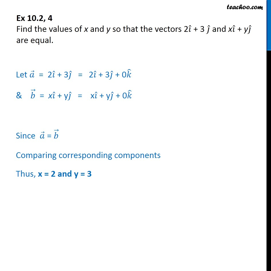 Ex 10.2, 4 - Find values of x, y so that vectors 2i + 3j , xi+yj - Ex 10.2
