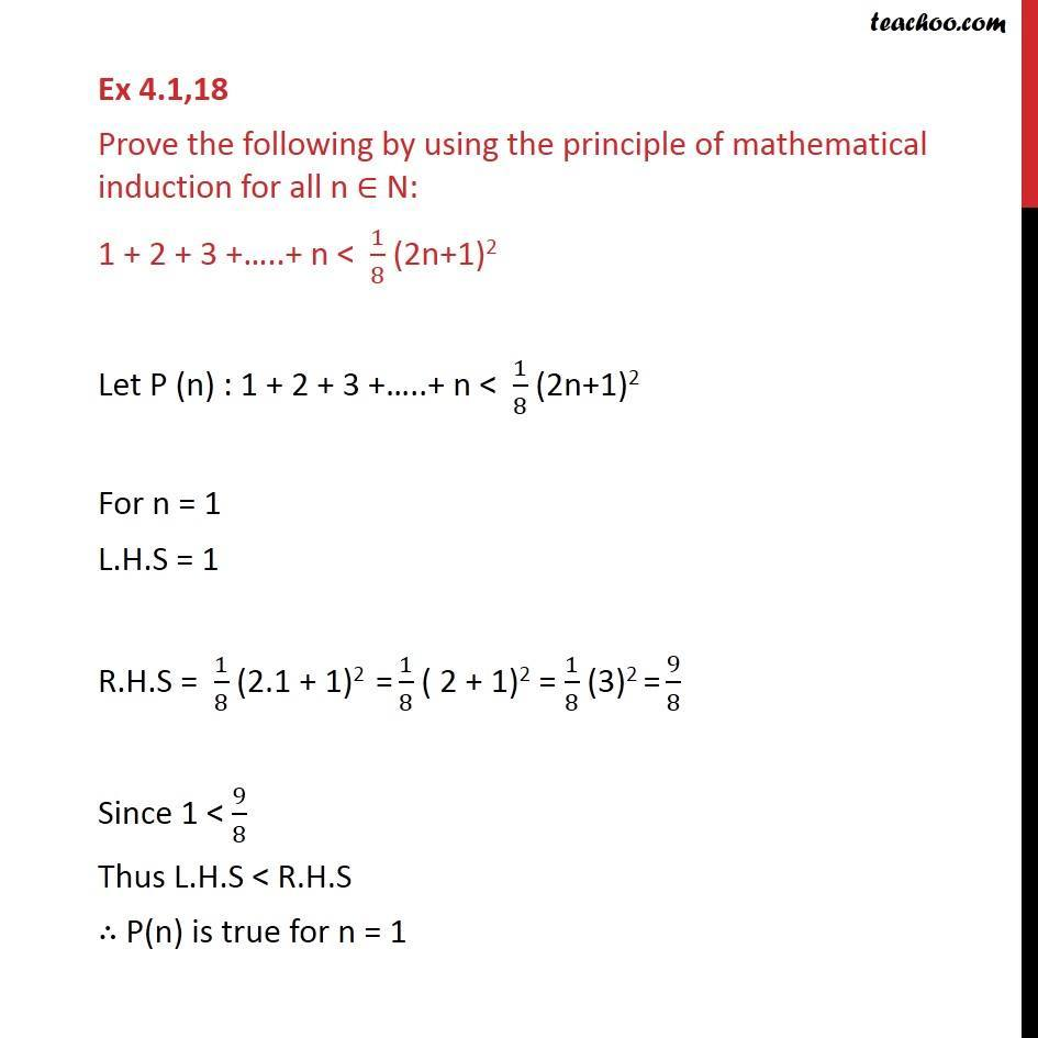 Ex 4.1, 18 - Prove 1 + 2 + 3 + .. + n < 1/8 (2n+1)2 - Induction - Inequality