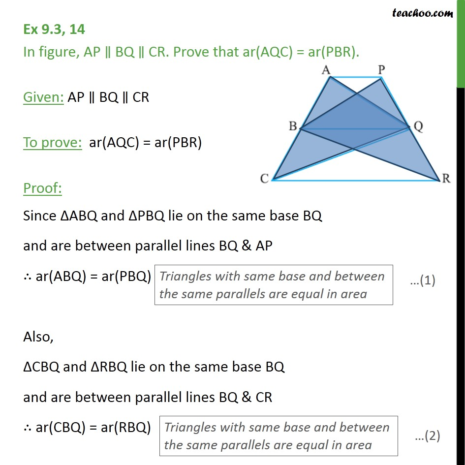 Ex 9.3, 14 - In figure, AP || BQ || CR. Prove ar(AQC) - Triangles with same base & same parallel lines