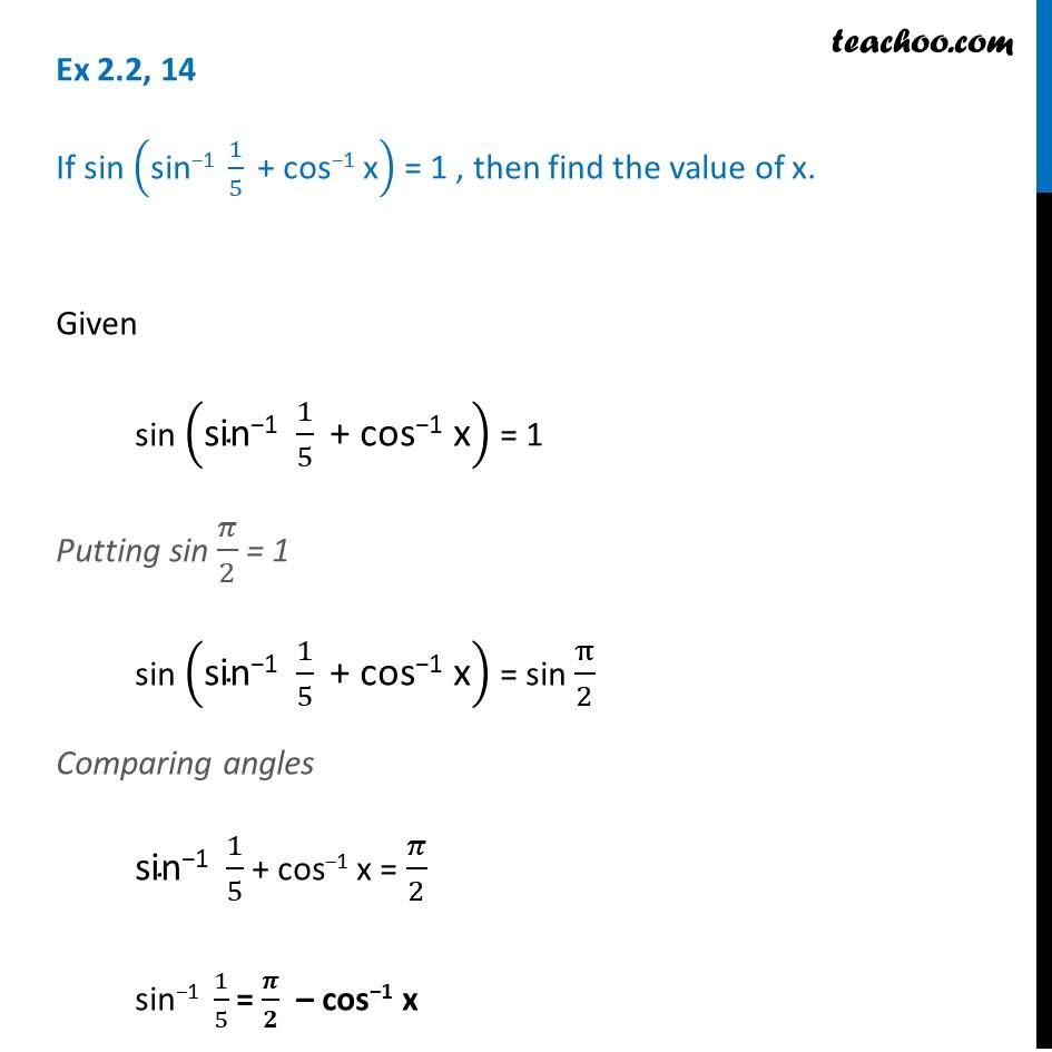 Ex 2.2, 14 - If sin (sin-1 1/5 + cos-1 x) = 1, findx - CBSE