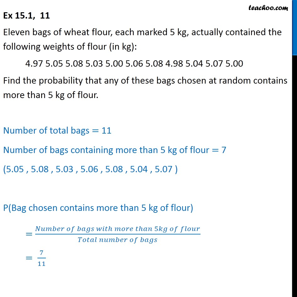 Ex 15.1, 11 - Eleven bags of wheat flour, each marked 5 kg - Finding probability