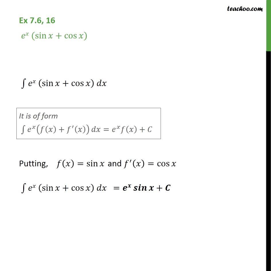 Ex 7.6, 16 - Integrate ex (sin x + cos x) - Class 12 NCERT - Integration by parts - e^x integration