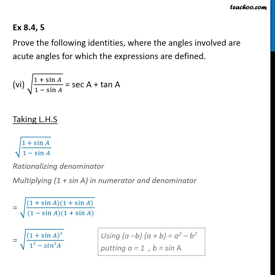 Ex 8.4, 5 (vi) - root 1+sin A / 1-sin A = sec A + tan A