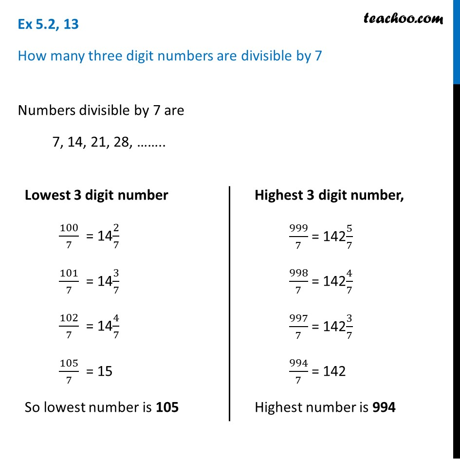 How many three digit numbers are divisible by 7? [Ex 5.2, 13 - AP]