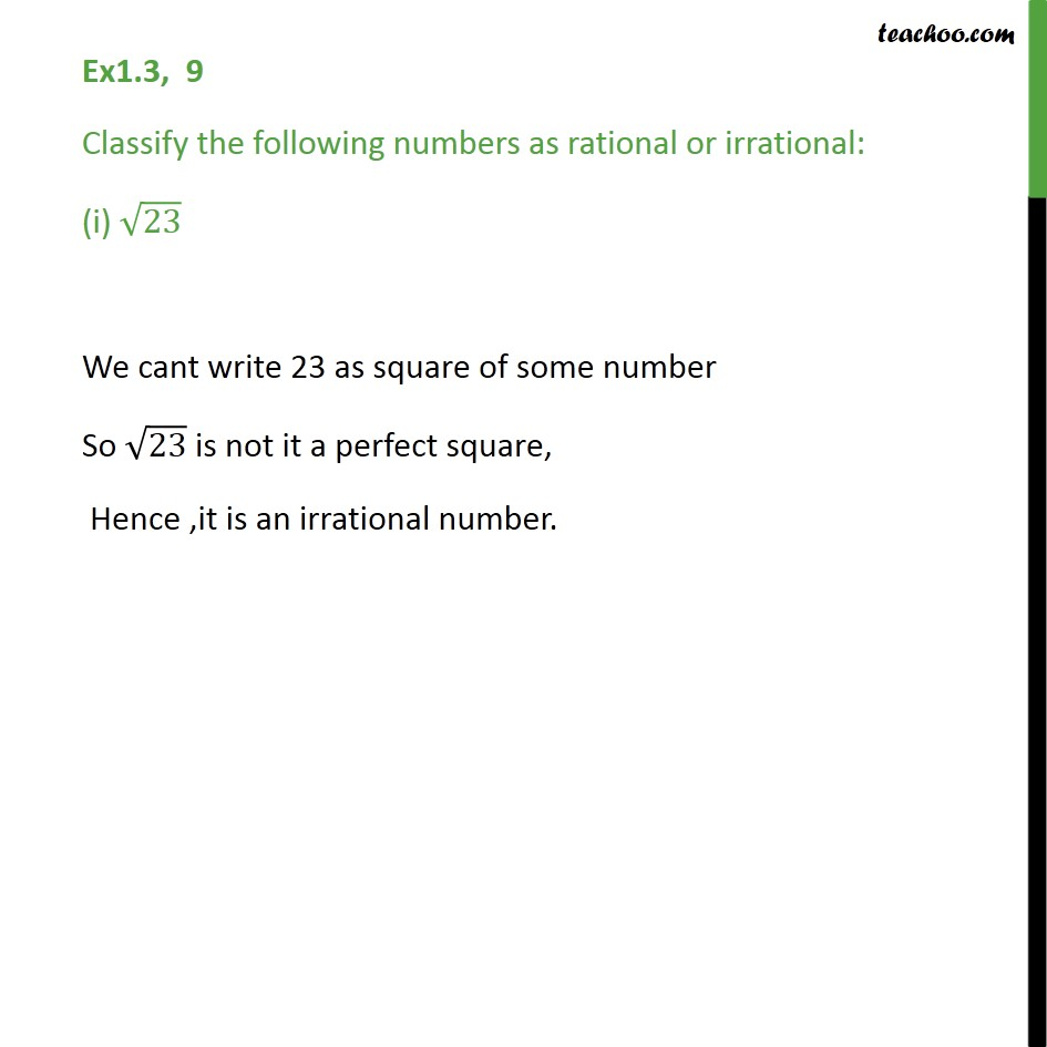Ex 1.3,9 - Classify as rational or irrational: (i) 23 - Classifiying rational/irrational