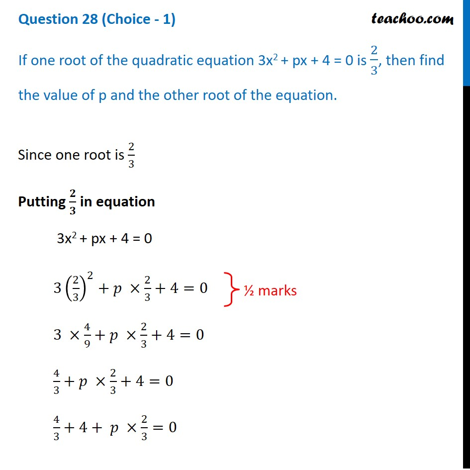 If one root of the quadratic equation 3x2+px+4=0 is 2/3, then find