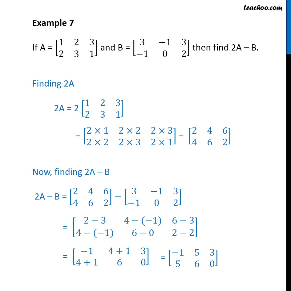 Example 7 - Find 2A - B if A = [1 2 3 2 3 1], B = [3 -1 3 - Addition/ subtraction  of matrices