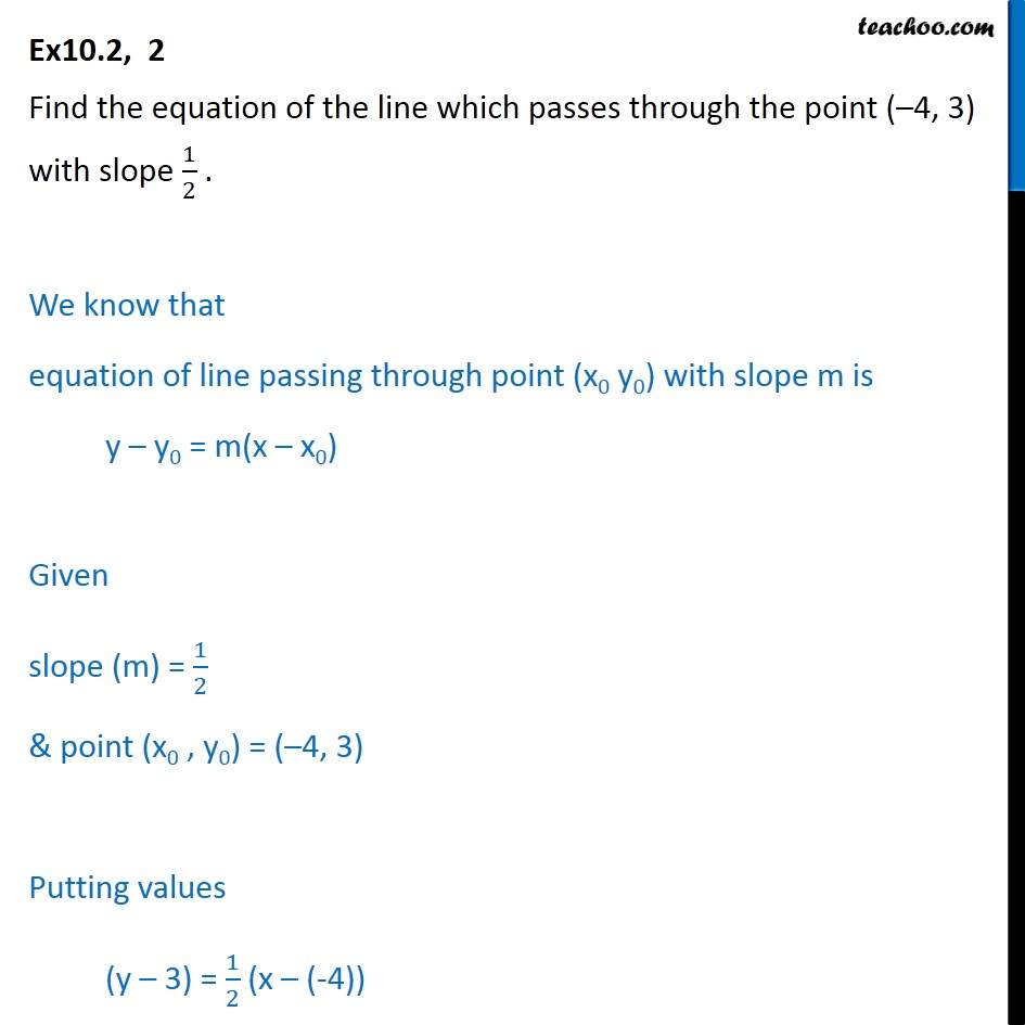 Ex 10.2, 2 - Find equation of line (-4, 3) with slope 1/2 . - Ex 10.2