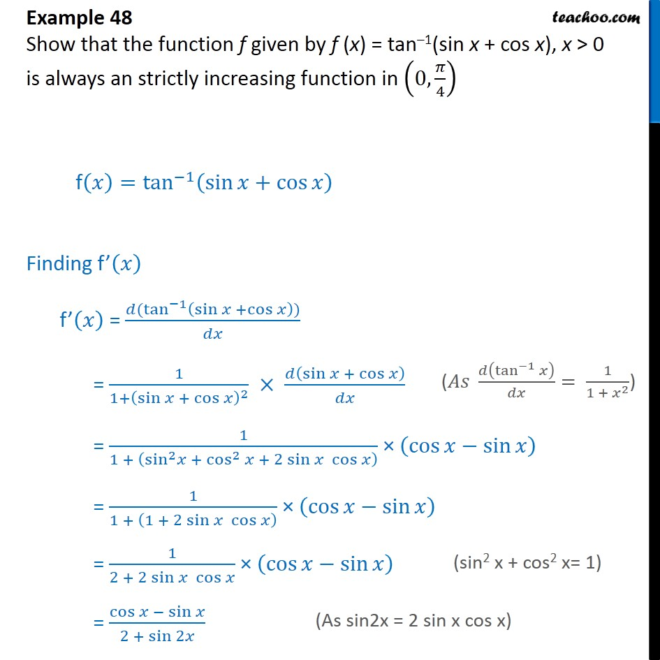 Example 48 - Show that f(x) = tan-1 (sin x + cos x) is always - To show increasing/decreasing in intervals