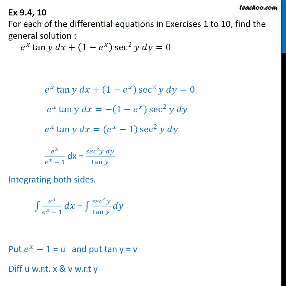 Ex 9.4, 10 - Find general solution: ex tan y dx + (1 - ex) - Variable separation - Equation given