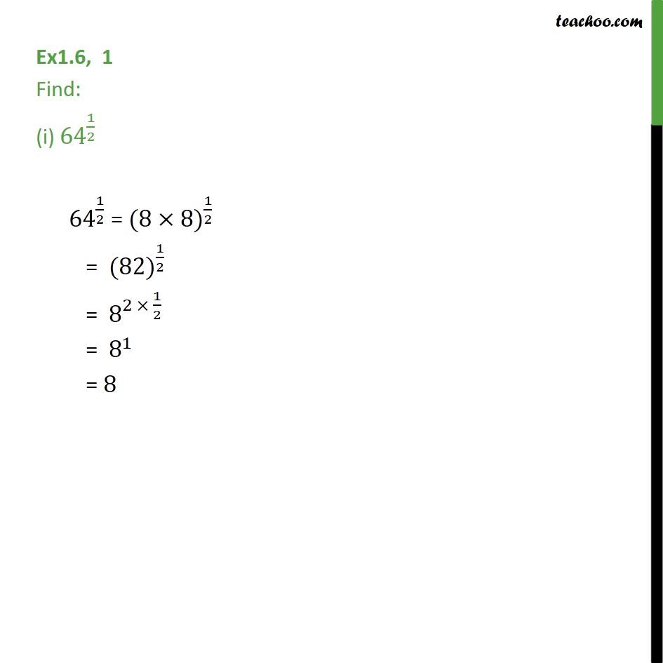 Ex 1.6, 1 - Find: (i) 64 (1/2) (ii) 32 (1/5) (iv) 125 (1/3) - Ex 1.6