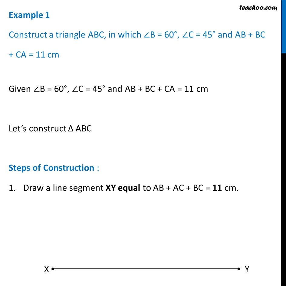Example 1 - Construct a triangle ABC, in which angle B = 60, C = 45