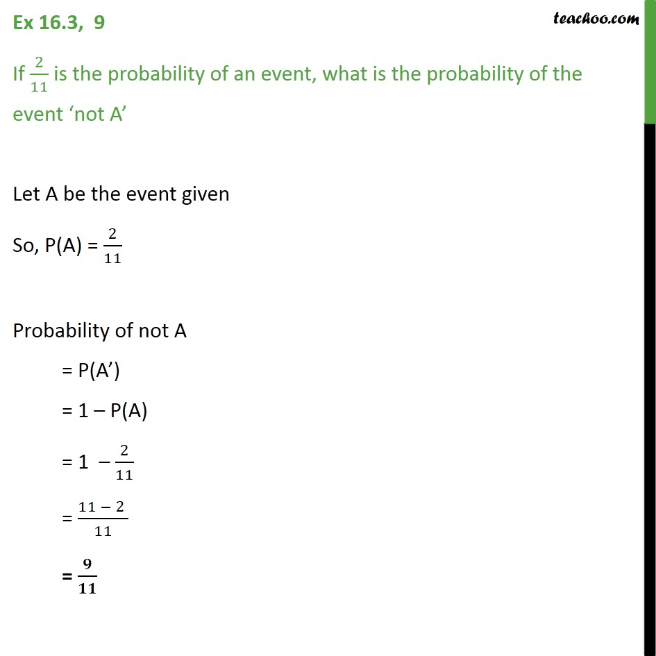Ex 16.3, 9 - If 2/11 is probability, what is of 'not A' - Basic Formula