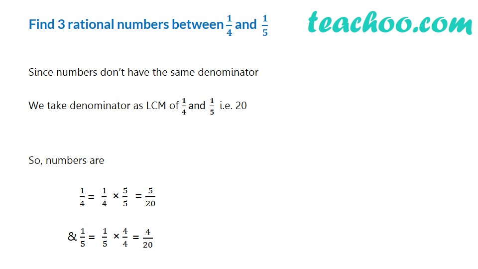 Find 3 rational numbers between 1/4 and 1/5 (Video) - Finding rational