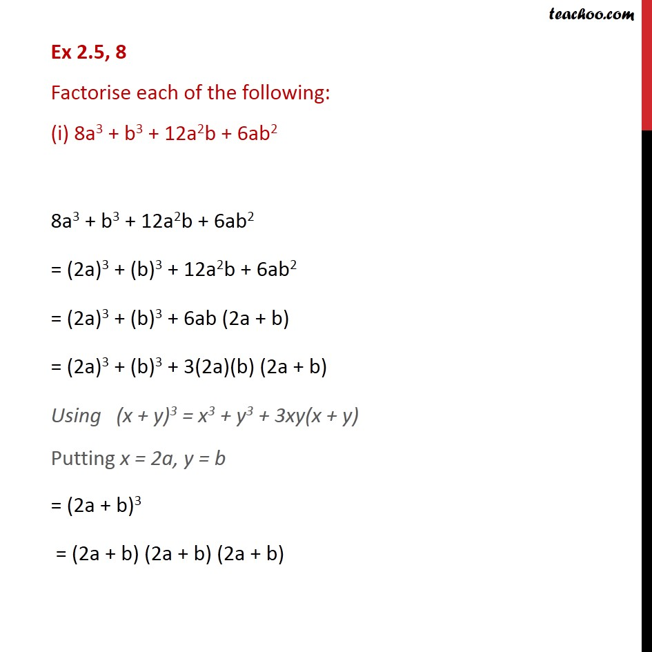 Ex 2.5, 8 - Factorise (i) 8a3 + b3 + 12a2b + 6ab2 - Class 9 - Ex 2.5