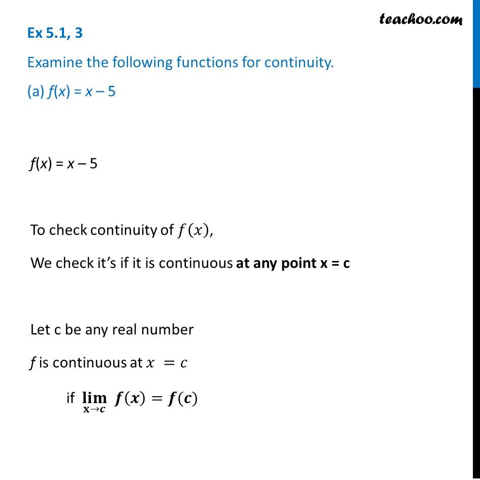 Ex 5.1, 3 - Examine for continuity (a) f(x) = x - 5 - Ex 5.1