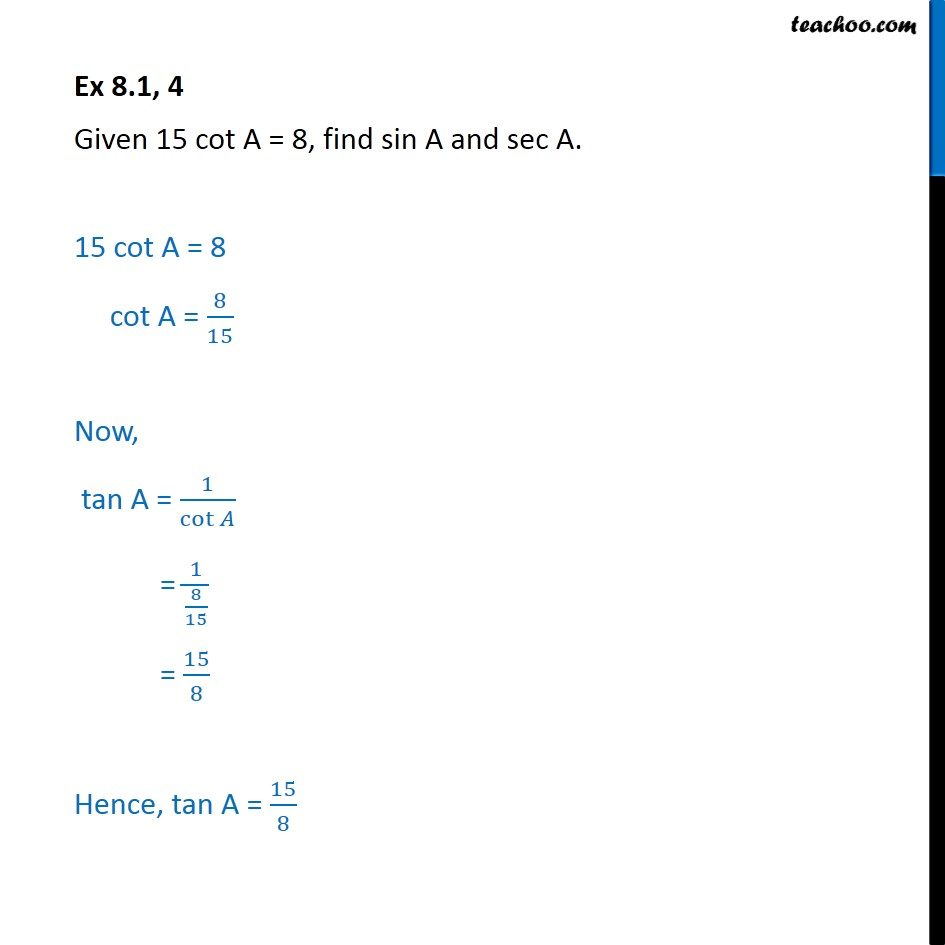 Ex 8.1, 4 - Given 15 cot A = 8, find sin A and sec A. - Ex 8.1
