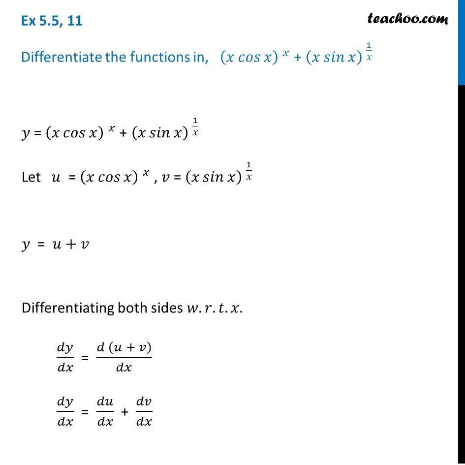 Ex 5.5, 11 - Differentiate (x cos x)x + (x sin x)1/x - Ex 5.5