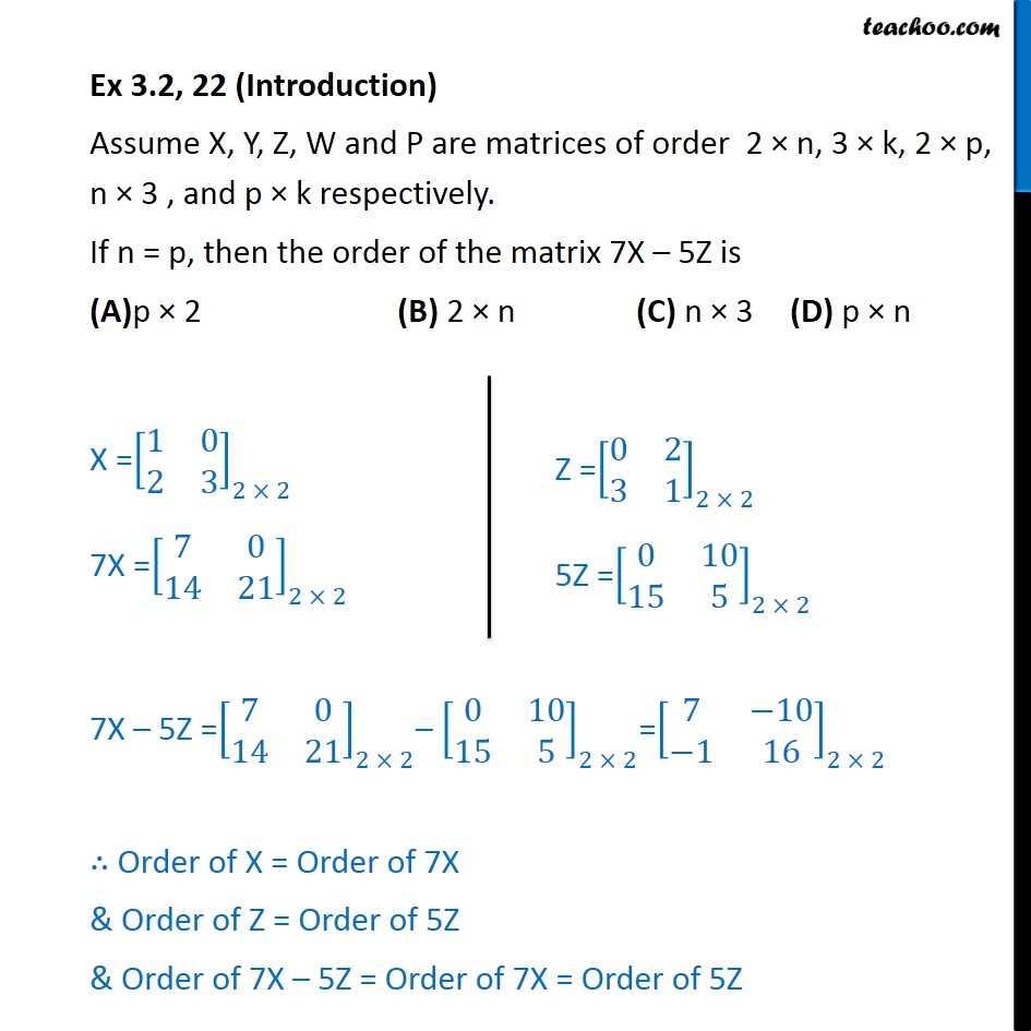 Ex 3.2, 22 - If n = p, the order of matrix 7X - 5Z is - Ex 3.2