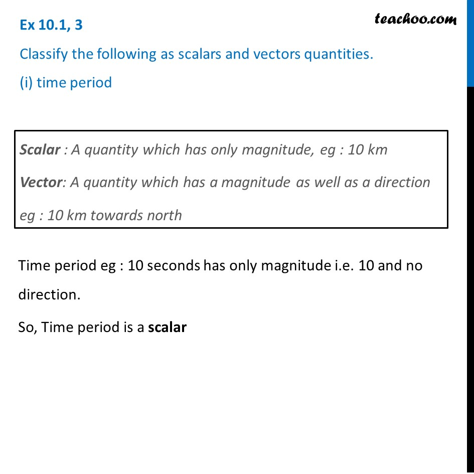 Ex 10.1, 3 - Classify as scalars and vectors (i) time period