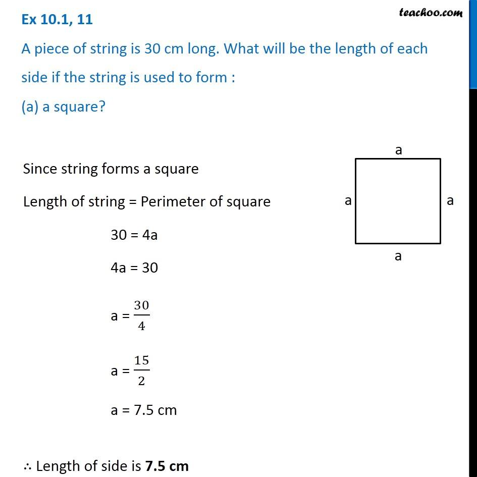 Ex 10.1, 11 - A piece of string is 30 cm long. What will be length of