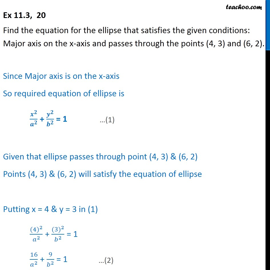 Ex 11.3, 20 - Find ellipse: Major axis on x-axis, passes - Ellipse - Defination