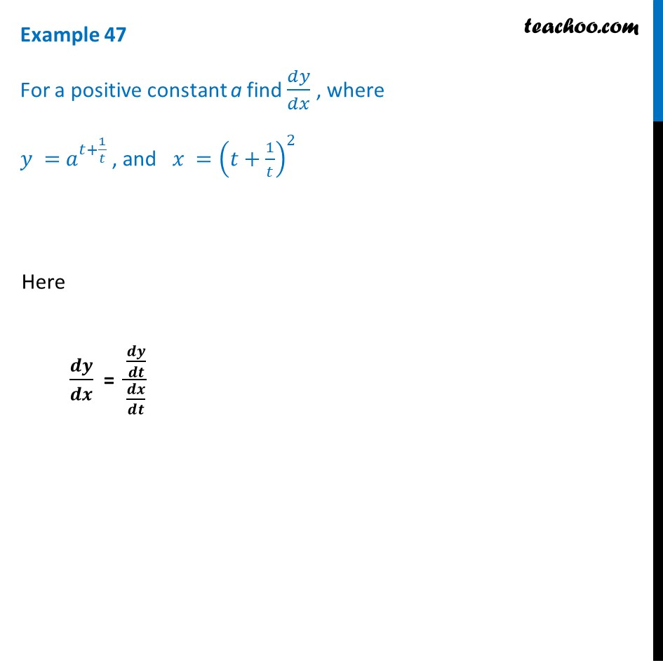 Example 47 - Find dy/dx, where y = at + 1/t, x = (t + 1/t)2