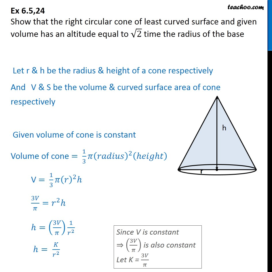 Ex 6.5, 24 - Show that cone of least curved surface, given volume - Ex 6.5