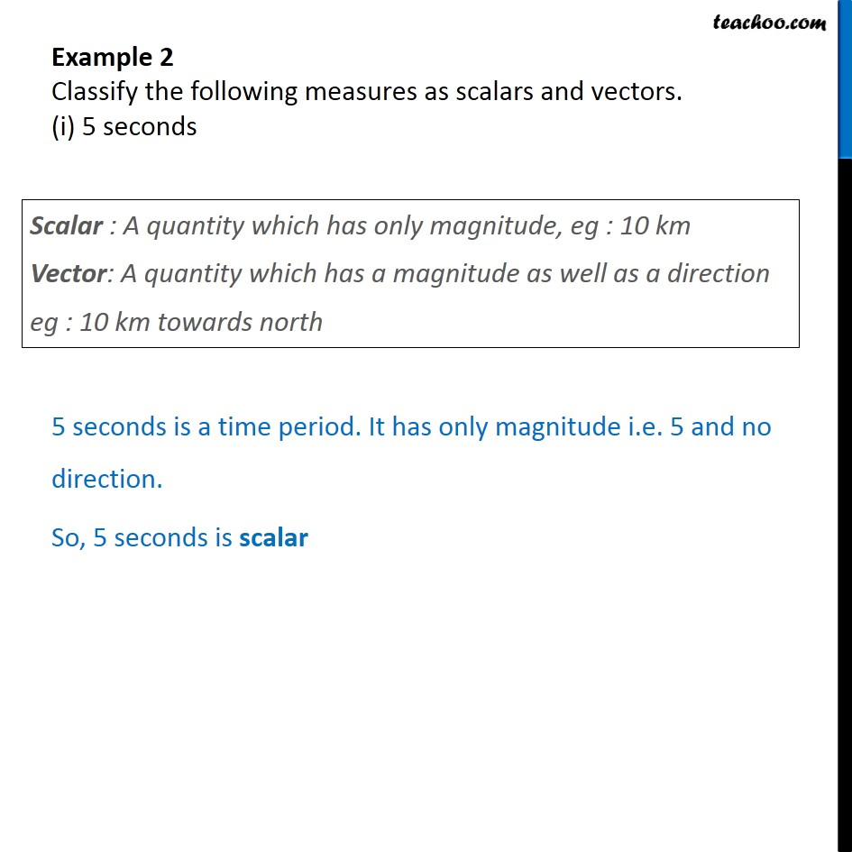Example 2 - Classify as scalars and vectors (i) 5 seconds - Examples