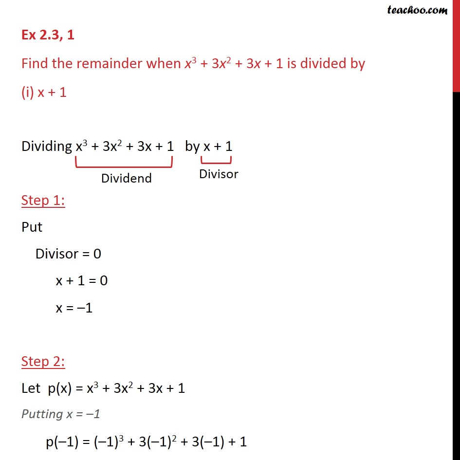 Ex 2.3, 1 - Find the remainder when x3 + 3x2 + 3x + 1 - Ex 2.3