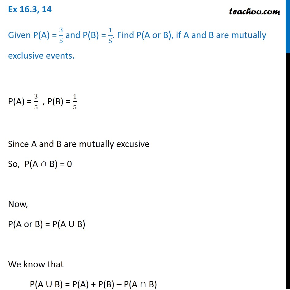 Ex 16.3, 14 - Given P(A) = 3/5, P(B) =  1/5. Find P(A or B)