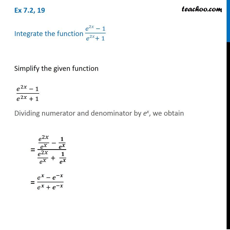 Ex 7.2, 19 - Integrate e2x - 1 / e2x + 1 - Chapter 7 - Ex 7.2