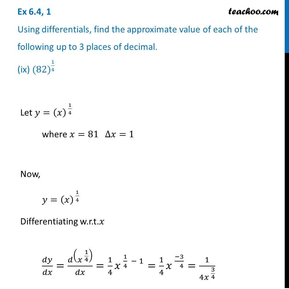 Ex 6.4, 1 (ix) - Find approximate value of (82)^1/4 - Teachoo
