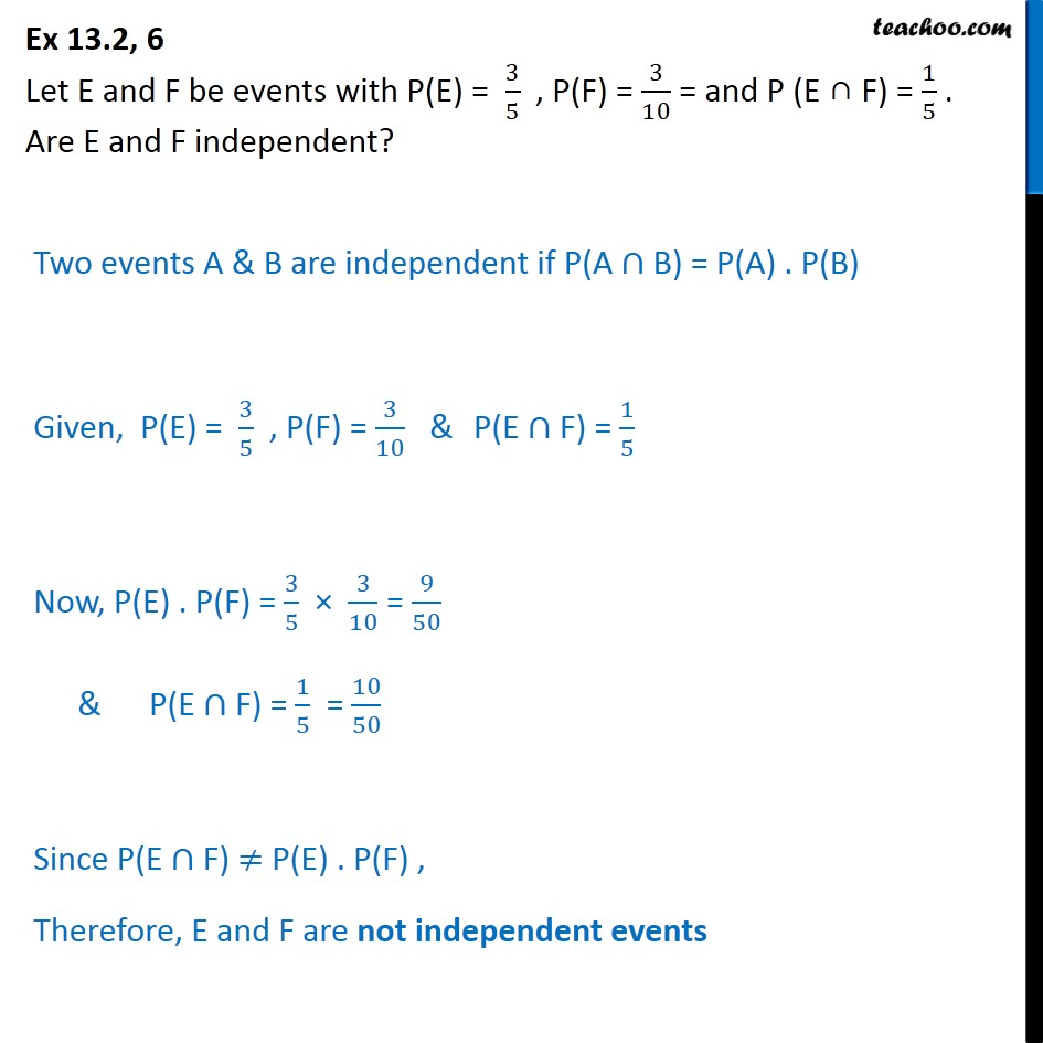 Ex 13.2, 6 - If P(E) = 3/5, P(F) =  3/10. Are E, F independent - Ex 13.2