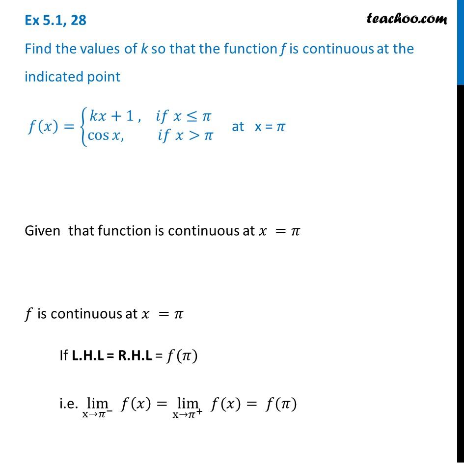 Ex 5.1, 28 - Find k so that f(x) = { kx + 1, cos x at x = pi