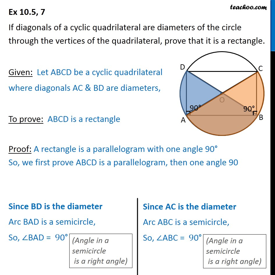 Ex 10.5, 7 - If diagonals of cyclic quadrilateral are diameters - Ex 10.5