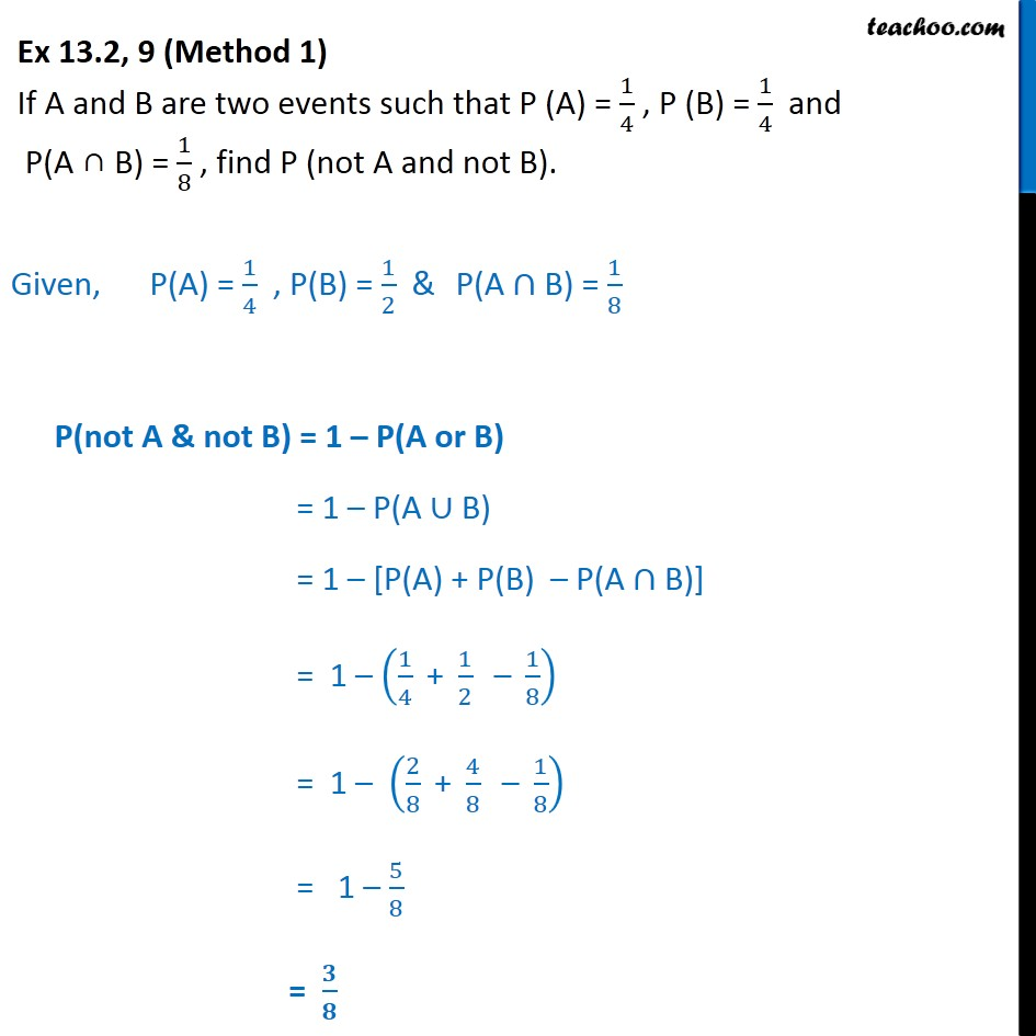 Ex 13.2, 9 - If P(A) =  1/4, P(B)=1/4, find P(not A and not B) - Basic Probability