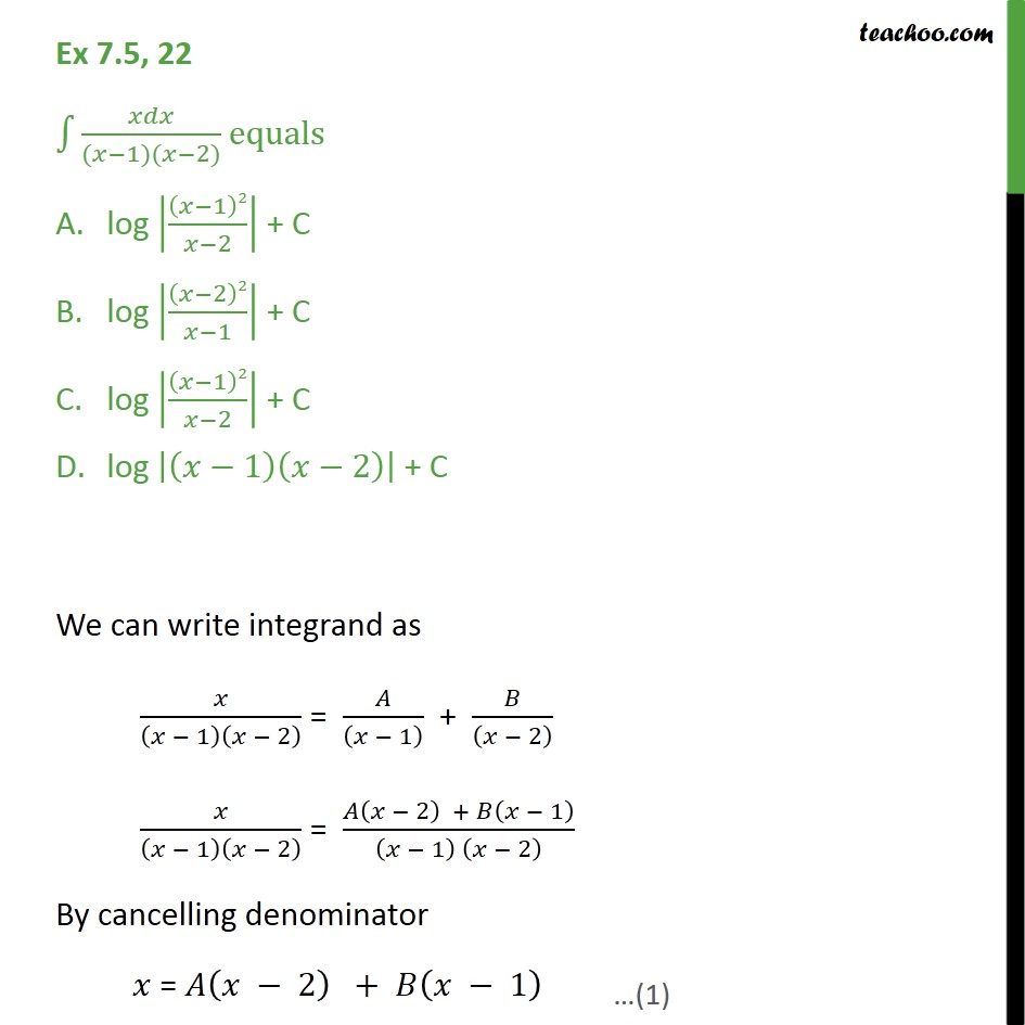 Ex 7.5, 22 - Integrate xdx / (x - 1) (x - 2) equals - Integration by partial fraction - Type 1