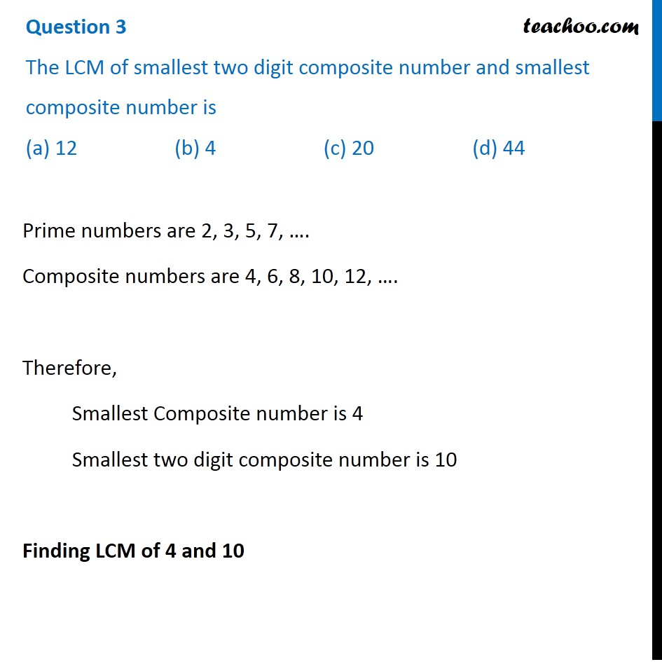 The LCM of smallest two digit composite number and smallest composite
