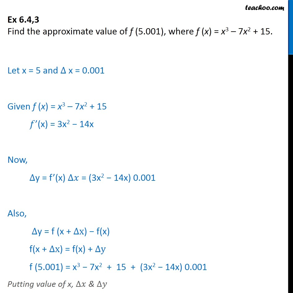 Ex 6.4, 3 - Find approx value f(5.001), f(x) = x3 - 7x2 + 15 - Finding approximate value of function